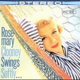 Rosemary Clooney - Rosie Swings Softly