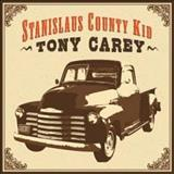 Tony Carey - Stanislaus County Kid