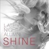 Late Night Alumni - Shine