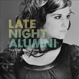 Late Night Alumni - You Can Be The One