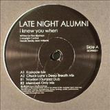 Late Night Alumni - I Knew You When