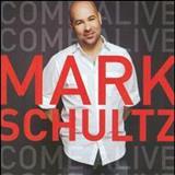 Mark Schultz - Come Alive