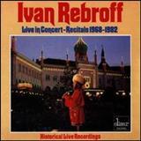 Ivan Rebroff - Live In Concert: Recitals 1968-1982