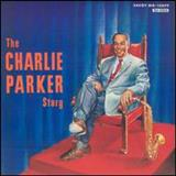 Charlie Parker - The Charlie Parker Story [Savoy Jazz] [Live]