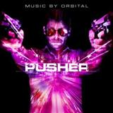 Orbital - Pusher (Original Motion Picture Soundtrack)