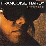 Françoise Hardy - Entracte