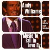Andy Williams - Music To Fall In Love By