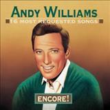 Andy Williams - 16 Most Requested Songs:  Encore!