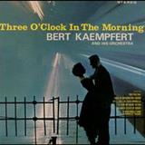 Bert Kaempfert - Three Oclock In The Morning