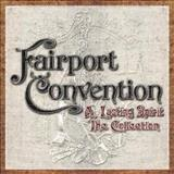 Fairport Convention - A Lasting Spirit: The Collection