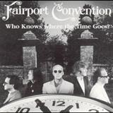 Fairport Convention - Who Knows Where The Time Goes?