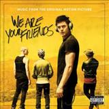 Filmes - We Are Your Friends (Music From The Original Motion Picture)