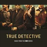 Filmes - True Detective (Music From The Hbo Series)