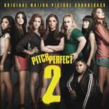 Filmes - Pitch Perfect 2 (Original Motion Picture Soundtrack)