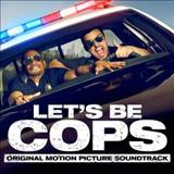 Filmes - Lets Be Cops (Original Motion Picture Soundtrack)