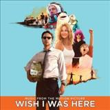 Filmes - Wish i Was Here (Music From The Motion Picture)