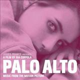 Filmes - Palo Alto (Music From The Motion Picture)
