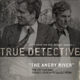 Filmes - The Angry River (From The Hbo® Series True Detective)