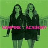 Filmes - Vampire Academy (Music From The Motion Picture)