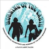 Filmes - Morning Of The Earth (Complete Original Soundtrack And Reimagined)