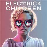 Filmes - Electrick Children (Original Motion Picture Soundtrack)