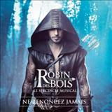 Filmes - Robin Des Bois: Ne Renoncez Jamais (Original Musical Soundtrack)