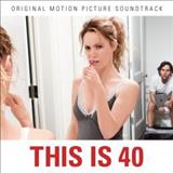 Filmes - This Is 40 (Original Motion Picture Soundtrack)