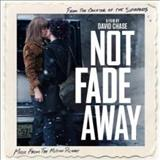 Filmes - Not Fade Away (Music From The Motion Picture)