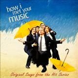 Filmes - How i Met Your Music (Original Music From The Hit Series How i Met Your Mother)
