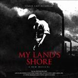 Filmes - My Lands Shore (A New Musical) (Studio Cast Recording)