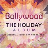 Filmes - Bollywood: The Holiday Album