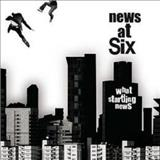 News at Six - What Startling News
