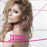 Nikki Jamal - Play With Me