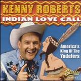 Kenny Roberts - Indian Love Call [2005]