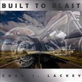Chad J. Lackey - Built To Blast