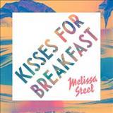 Melissa Steel - Kisses For Breakfast