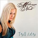 Madonna Nash - Tell Me - Single