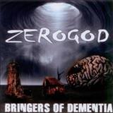 Zerogod - Bringers Of Dementia