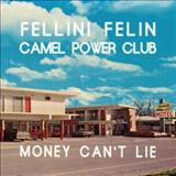 Camel Power Club - Money Cant Lie