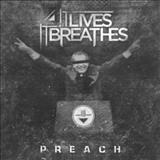 It Lives, It Breathes - Preach