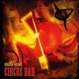Brian Howe - Circus Bar