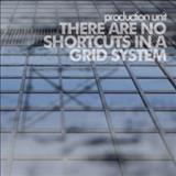 Production Unit - There Are No Shortcuts In a Grid System