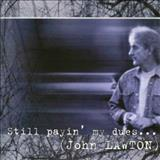 John Lawton - Still Payin My Dues...