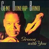 Gene Dunlap - Groove With You