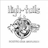 High-tails - Bending Over Backwards