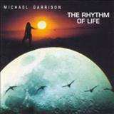 Michael Garrison - The Rhythm Of Life
