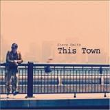Steve Smith - This Town