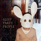Sleep Party People - Sleep Party People