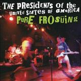 Presidents of the United States of America - Pure Frosting