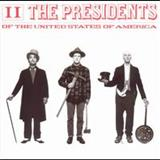 Presidents of the United States of America - Presidents Of The United States Of America: Ii
